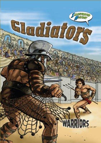 9781606944325: Gladiators (Warriors Graphic Illustrated)