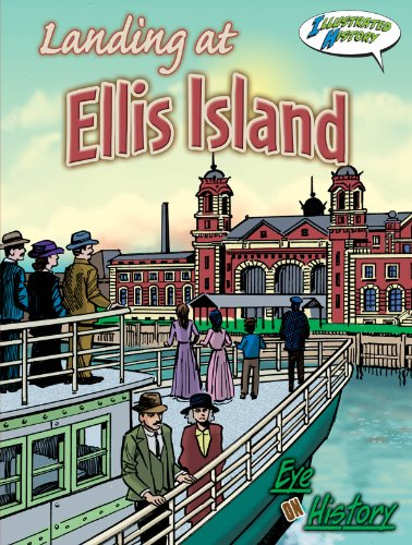 Landing at Ellis Island (Eye on History: Illustrated History) (Eye on History Graphic Illustrated):...
