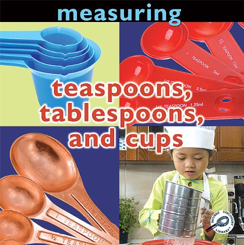 9781606945131: Teaspoons, Tablespoons, and Cups