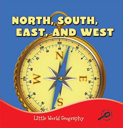 North, South, East, and West (Little World Geography): Meg Greve