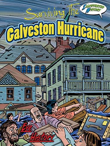 9781606945476: Surviving the Galveston Hurricane (Eye on History Graphic Illustrated)