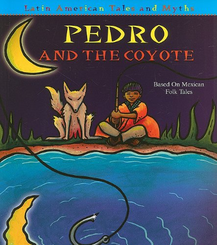 9781606949252: Pedro and the Coyote (Latin American Tales and Myths)