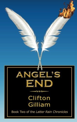 9781606961186: Angel's End: Book Two of The Latter Rain Chronicles