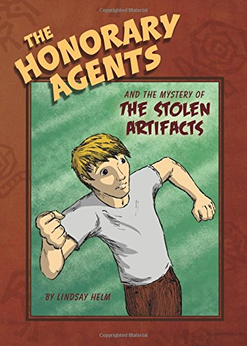 9781606963654: The Honorary Agents and the Mystery of the Stolen Artifacts