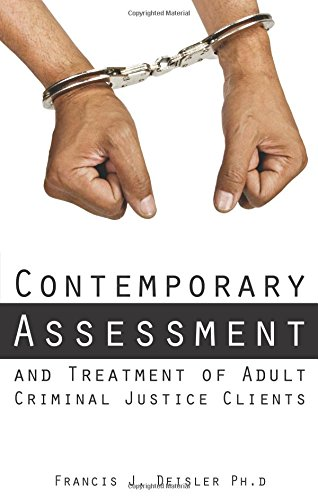 Contemporary Assessment and Treatment of Adult Criminal: Francis J. Deisler