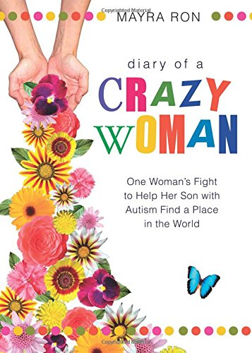 9781606964309: Diary of a Crazy Woman: One Woman's Fight to Help Her Son with Autism Find a Place in the World