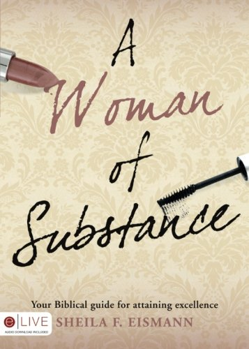 9781606965078: A Woman of Substance: Your Biblical Guide for Attaining Excellence