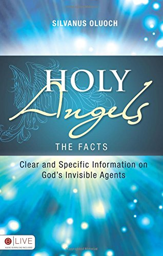 Holy Angels: The Facts: Clear And Specific: Silvanus Oluoch,
