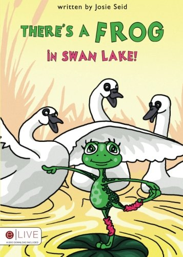 9781606966884: There's a Frog in Swan Lake!