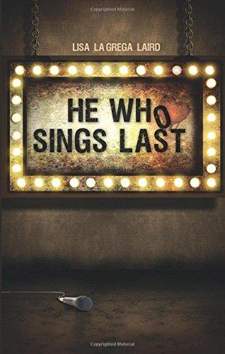 He Who Sings Last: Lisa Lagrega Laird