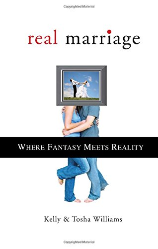 9781606969090: Real Marriage: Where Fantasy Meets Reality
