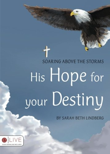 His Hope for your Destiny: Sarah Beth Lindberg