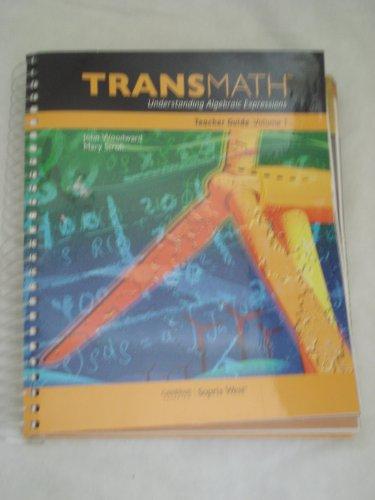 9781606970386: TRANSMATH Understanding Algebraic Expessions Teacher Guide Vol 1