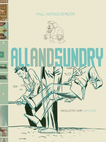 All and Sundry: Uncollected Work 2004-2009: Hornschemeier, Paul