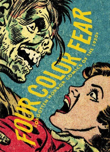 Four Color Fear: Forgotten Horror Comics of: Greg Sadowski (Editor),