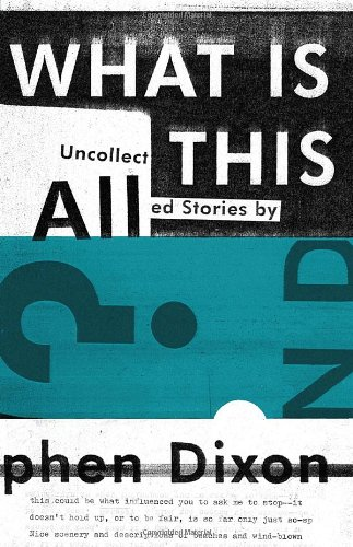 9781606993507: What Is All This?: Uncollected Stories