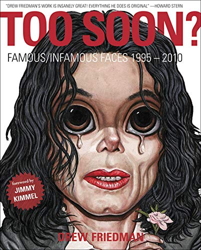 Too Soon ?: Famous/Infamous Faces 1995-2010