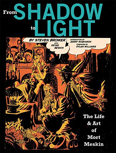 9781606993583: From Shadow To Light: The Life & Art Of Mort Meskin