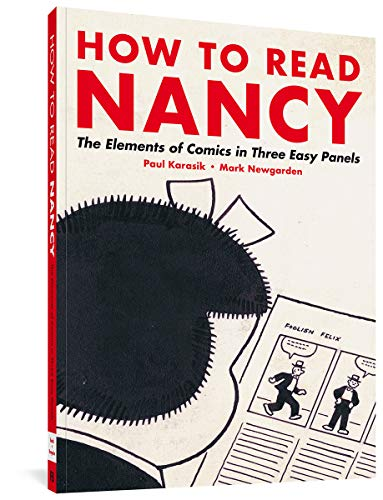 9781606993613: How to Read Nancy: The Elements of Comics in Three Easy Panels