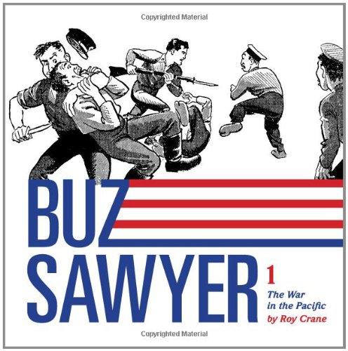 9781606993620: Buz Sawyer: The War in the Pacific (Vol. 1) (Roy Crane's Buz Sawyer)