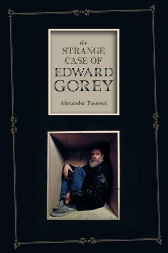 9781606993842: The Strange Case of Edward Gorey