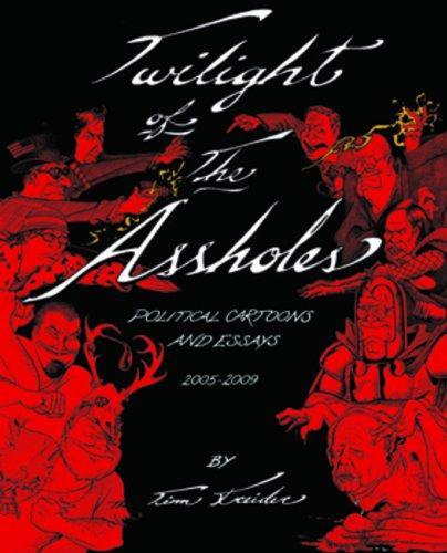 Twilight of the Ass Holes: Cartoons and Essays (Signed First Edition): Tim Kreider