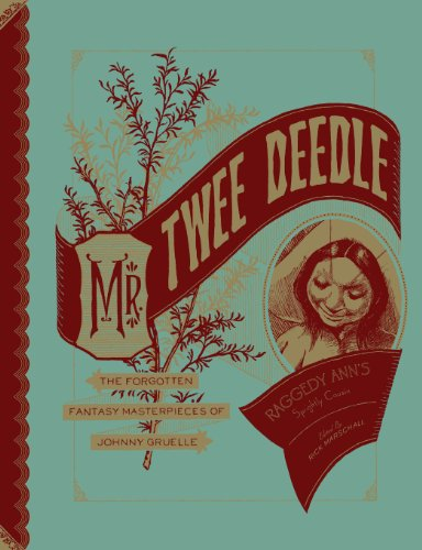 9781606994115: Mr. Twee Deedle: Raggedy Ann's Sprightly Cousin: The Forgotten Fantasy Masterpieces of Johnny Gruelle