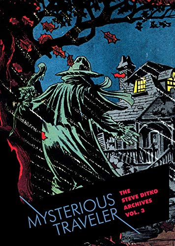 Mysterious Traveler: The Steve Ditko Archives Vol. 3 (Vol. 3) (The Steve Ditko Archives) (1606994980) by Steve Ditko