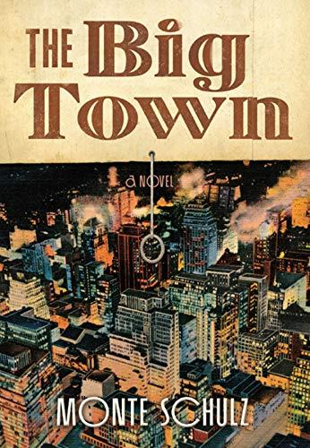The Big Town: Monte Schulz