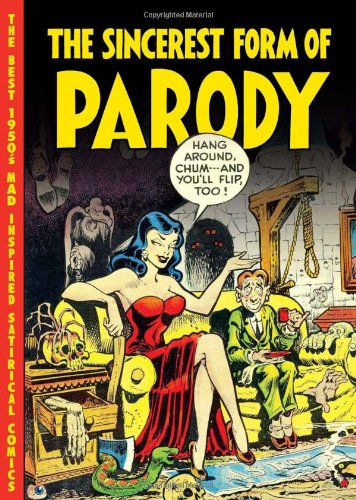 9781606995112: The Sincerest Form of Parody: The Best 1950s Mad Inspired Satirical Comics