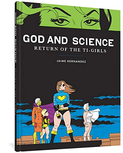God and Science: Return of the Ti-Girls: Jaime Hernandez