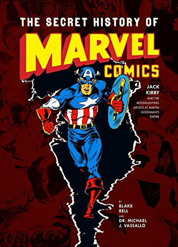 9781606995525: The Secret History Of Marvel Comics: Jack Kirby and the Moonlighting Artists at Martin