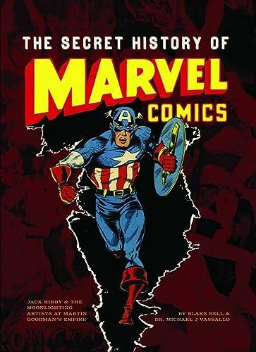 The Secret History Of Marvel Comics (Hardcover): Michael J. Vassallo