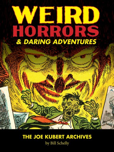 Weird Horrors & Daring Adventures (Hardcover): Bill Schelly