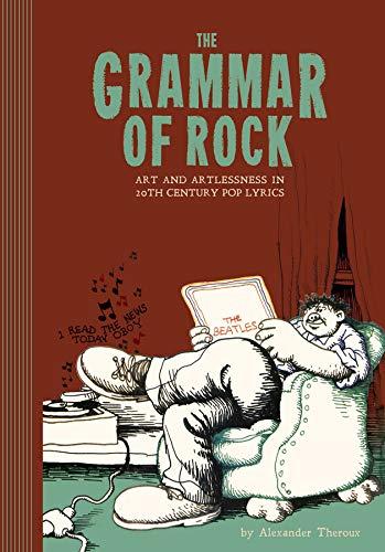 The Grammar Of Rock (Hardcover): Alexander Theroux