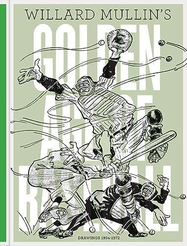 9781606996393: Willard Mullin's Golden Age Of Baseball Drawings 1934-1972