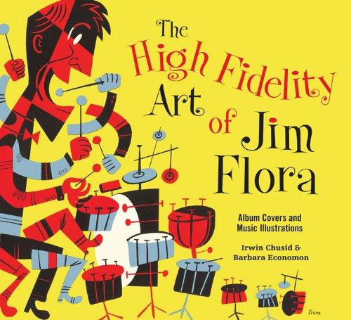 The High Fidelity Art of Jim Flora (Paperback): Irwin Chusid