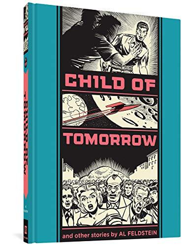 Child of Tomorrow and Other Stories: Albert B Feldstein