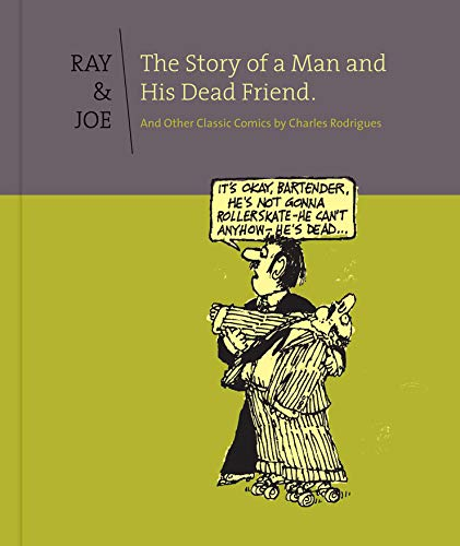 9781606996683: Ray and Joe: The Story of a Man and His Dead Friend and Other Classic Comics