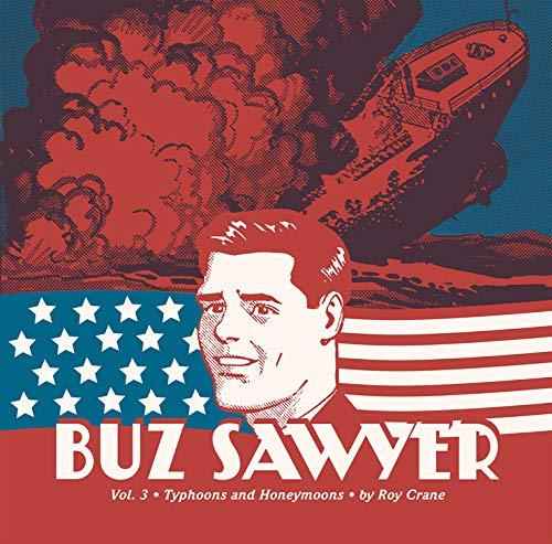 9781606997031: Buz Sawyer Vol. 3: Typhoons And Honeymoons