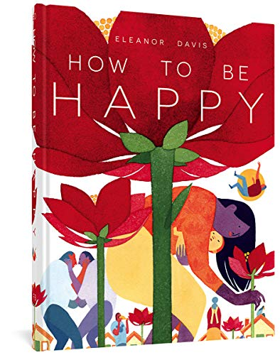 How To Be Happy (Signed First Edition): Eleanor Davis