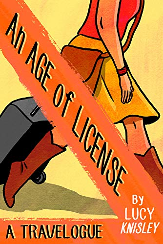 An Age of License: Knisley, Lucy