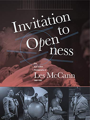 Invitation to Openness: The Jazz & Soul Photography of Les McCann 1960-1980: McCann, Les