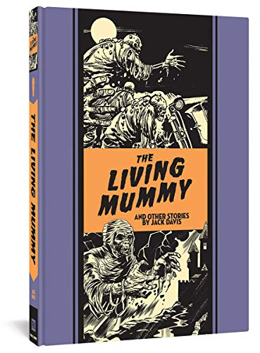 The Living Mummy And Other Stories (The Fantagraphics Ec Artists' Library): Jack Davis