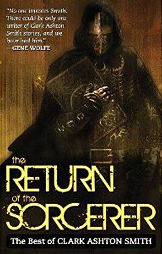 9781607012092: The Return Of The Sorcerer: The Best Of Clark Ashton Smith