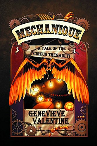 MECHANIQUE: A TALE OF THE CIRCUS TRESAULTI: Valentine, Genevieve.