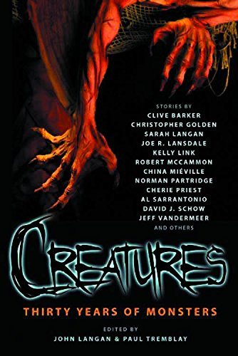 Creatures: Thirty Years of Monsters (1607012847) by Clive Barker; Christopher Golden; Joe R. Lansdale; Robert R. McCammon; Cherie Priest; Jeff VanderMeer; China Miéville