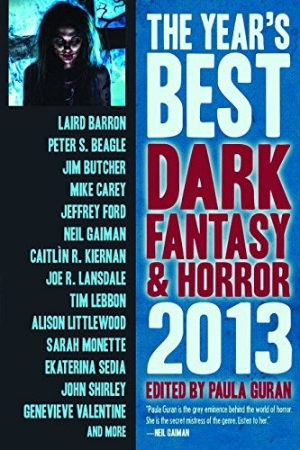 The Year's Best Dark Fantasy & Horror: 2013 Edition (1607013975) by Peter S. Beagle; Neil Gaiman