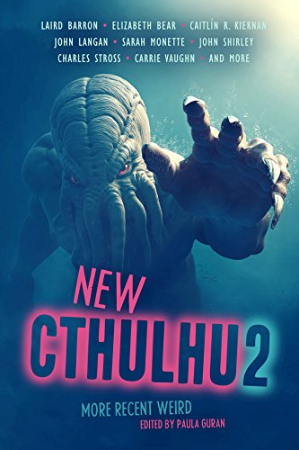 New Cthulhu 2: More Recent Weird: Laird Barron; Elizabeth