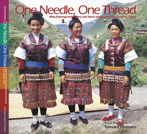 9781607021735: One Needle, One Thread: Miao (Hmong) embroidery and fabric piecework from Guizhou, China